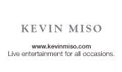 Kevin Miso: Live Entertainment for all occasions